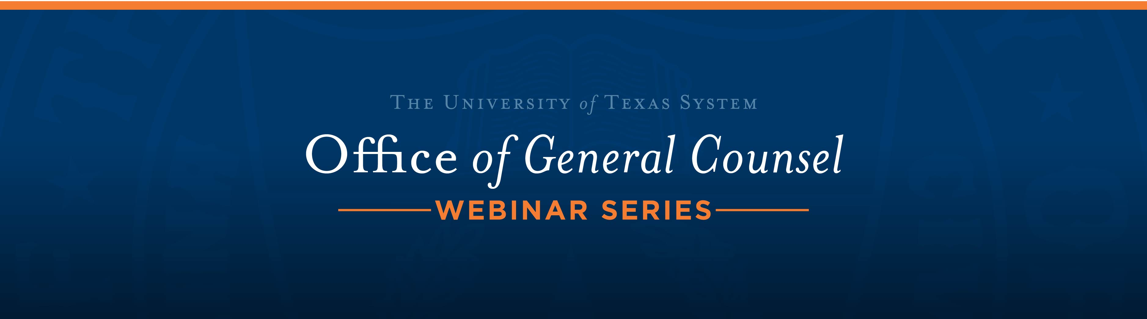 The Office of General Counsel Webinar Series
